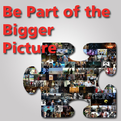 Be Part of the Bigger Picture